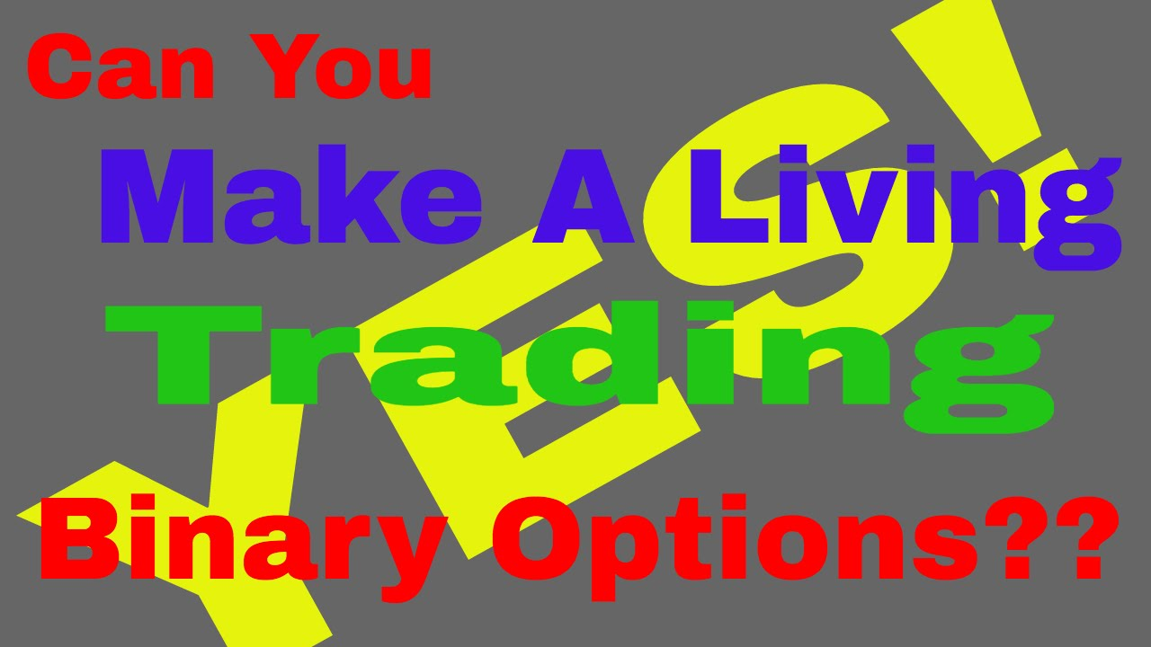 Binary options for a living