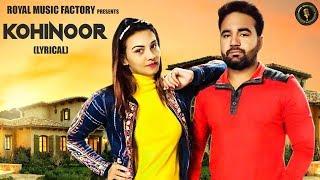 Kohinoor ( Lyrical ) | Naveen Naru, Ashutosh, Rupali Malik | New Haryanvi Songs Haryanavi 2019