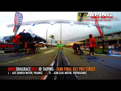 SEMI FINAL - RXZ PRO STREET - MUSC DRAG @ TAIPING 2015
