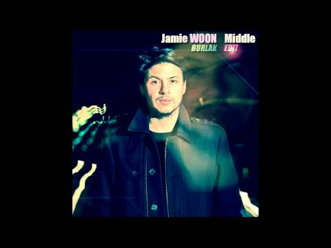 Jamie Woon - Middle ( Burlak NuDiDeep Edit )