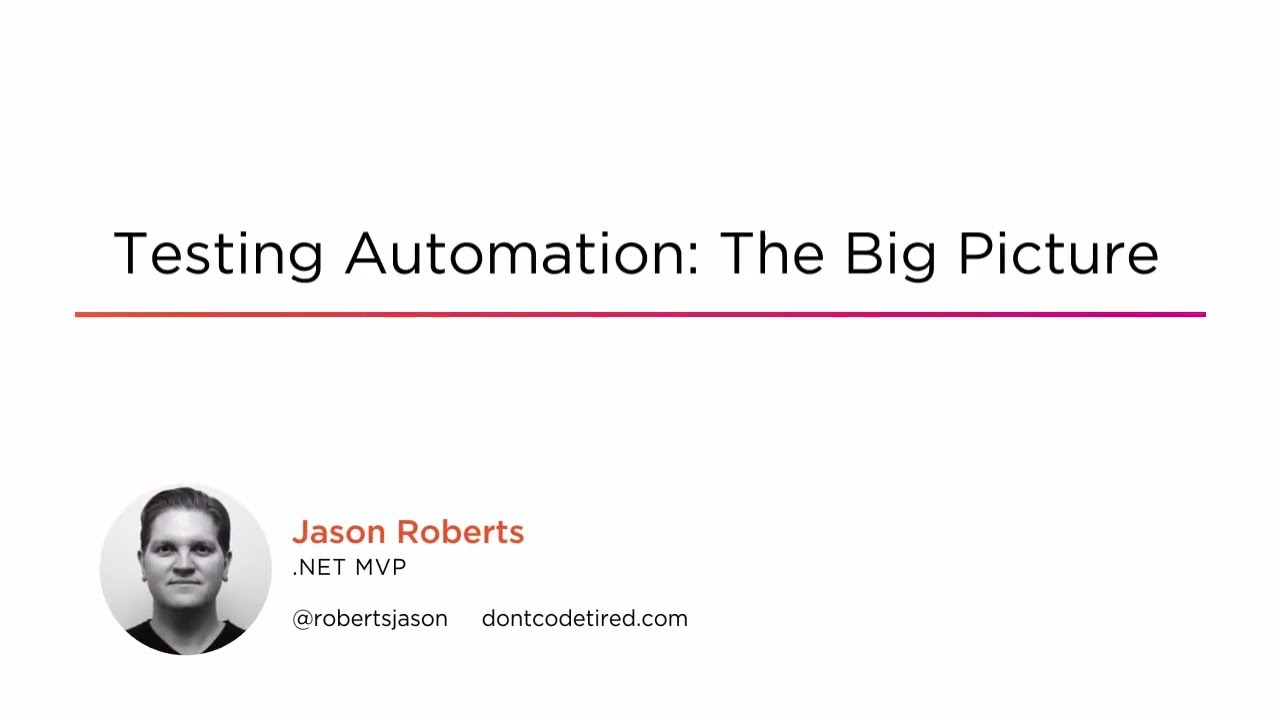 The Big Picture Of Automated Software Testing | Pluralsight
