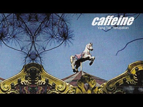 Full Album Caffeine - Yang Tak Terlupakan
