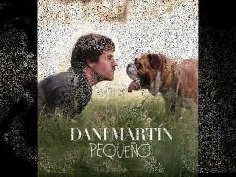 Dani Martin - Lo que nace se apaga