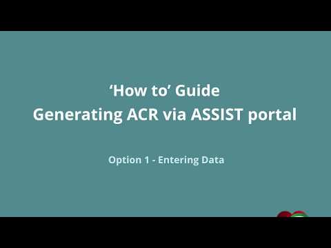 ASSIST PORTAL : How to Guide Generating ACR  Option 1  Entering Data