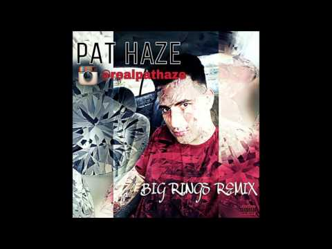 Pat Haze - Big Rings Remix