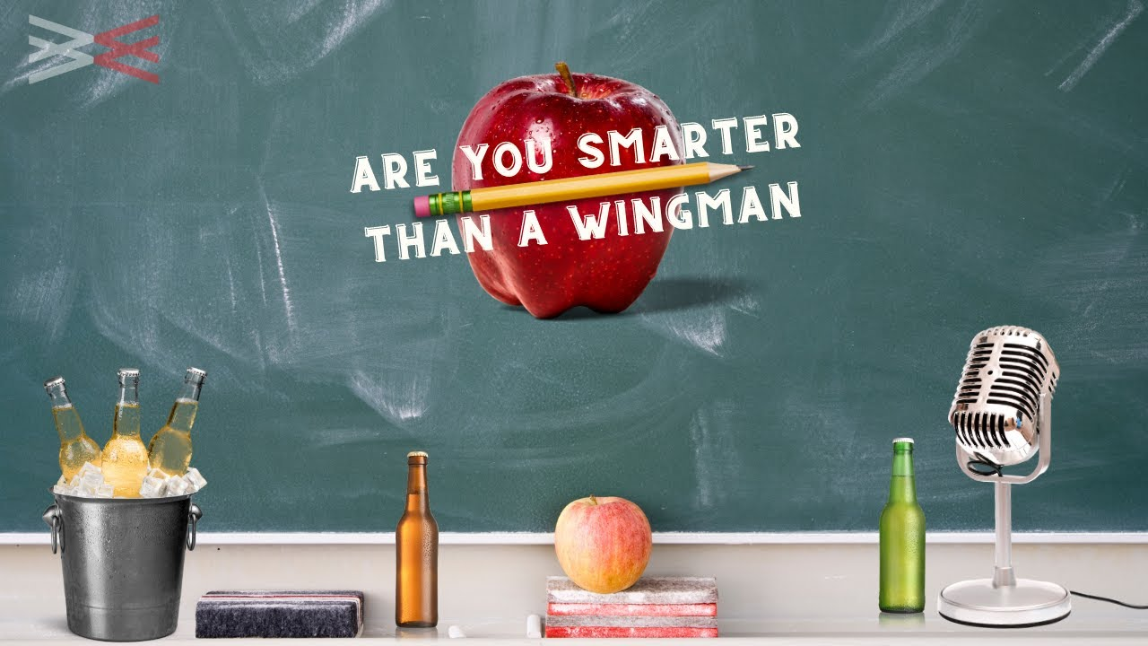 Are You Smarter Than A Wingman