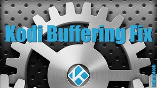 Kodi XBMC Buffering Fix With Easy Advanced Settings Addon