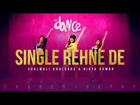 Single Rehne De - Shalmali Kholgade & Divya Kumar  FitDance Channel Choreography Dance