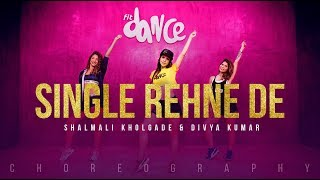 Single Rehne De - Shalmali Kholgade & Divya Kumar | FitDance Channel (Choreography) Dance Video