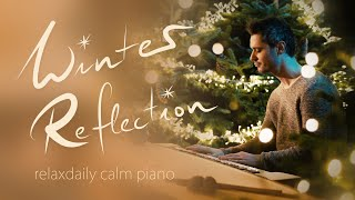 Winter Reflection [relaxing piano music to reflect, concentrate, focus, study, enjoy]