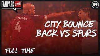 Tottenham 1 - 3 Manchester City - Full Time Phone In - FanPark Live