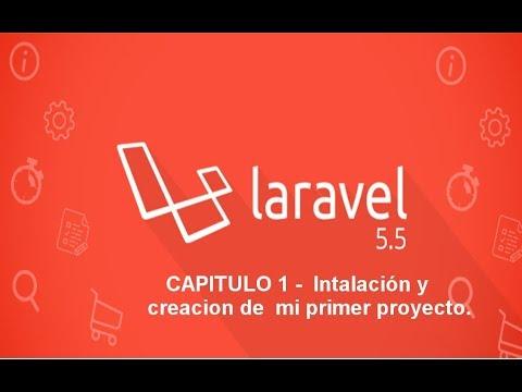 Curso Laravel 5.5 - Capitulo 1 Creacion de Proyectos