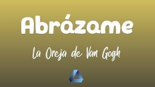 La Oreja de Van Gogh - Abrázame (letra/ lyrics)