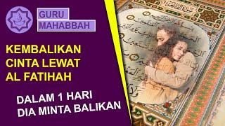 Download Ilmu Balik Rasa dengan Al Fatihah, Dalam 1 Hari Mantan Kembali