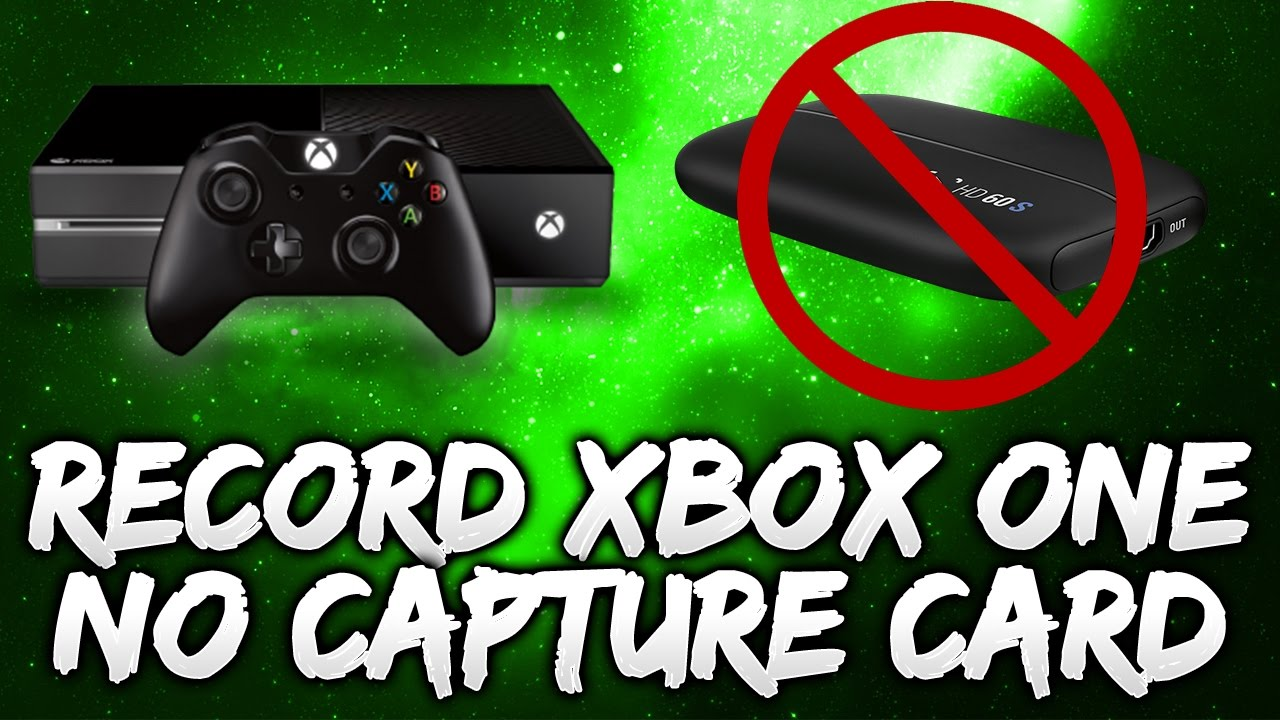HOW TO RECORD XBOX ONE SCREEN WITH NO CAPTURE CARD!!! (NO ...