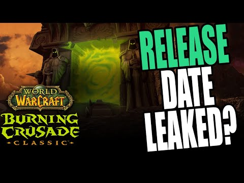 Release Date Leak? - World of Warcraft Classic The Burning Crusade
