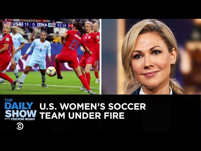 The U.S. Women's World Cup Team Gets Slammed for Over-Celebrating | The Daily Show