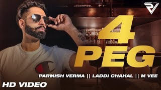 4 Peg - Parmish Verma (Official Song) Laddi Chahal | M Vee | Latest Punjabi Songs 2018