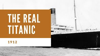 The Real Titanic