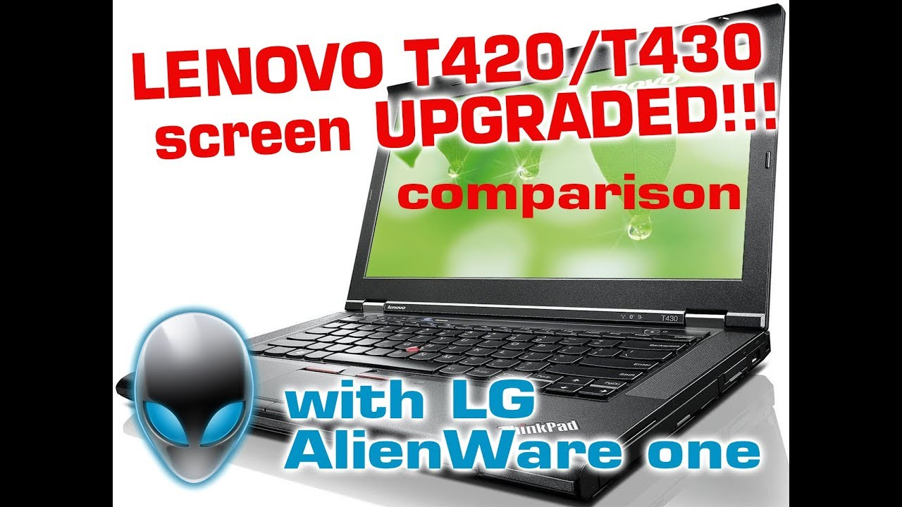 Lenovo T420 & T430 laptop screen upgrade to BETTER ALIENWARE m14x R2 screen