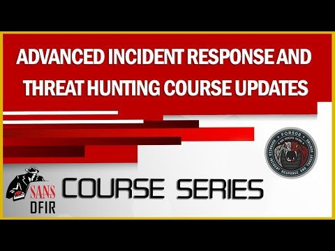 FOR508 - Advanced Incident Response and Threat Hunting