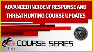 FOR508 - Advanced Incident Response and Threat Hunting Course Updates: Hunting Guide
