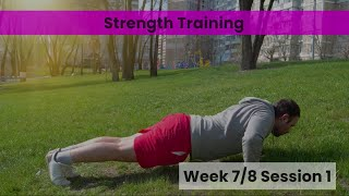 Strength - Week 7&8 Session1