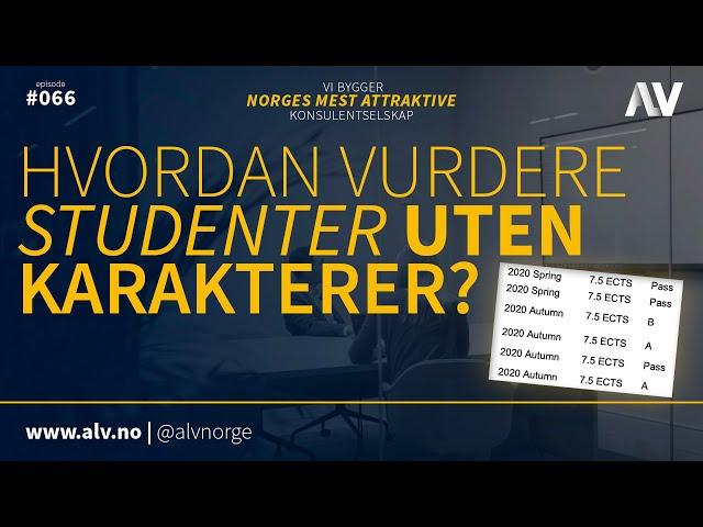 HVORDAN VURDERE STUDENTER UTEN KARAKTERER? |ALV#066