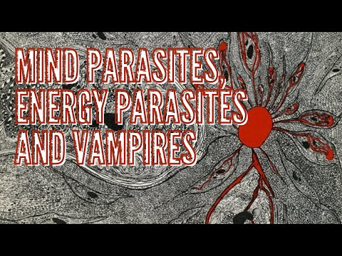 Mind Parasites, Energy Parasites and Vampires