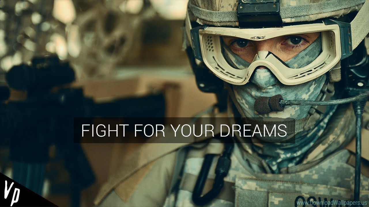 Military Motivation || Fight For Your Dreams  2018 Fullᴴᴰ