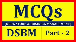 MCQs of DSBM Part - 2 (Pharmacist Exam) (Drug Store