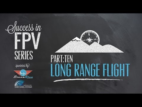 Success in FPV part: 10 - Long Range Flight
