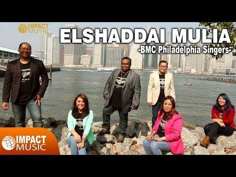 ElShaddai Mulia - BMC Philadelphia Singers (Miracle Worship 2)