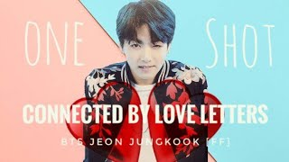 *OneShot* BTS Jungkook [FF] Connected by Love Letters