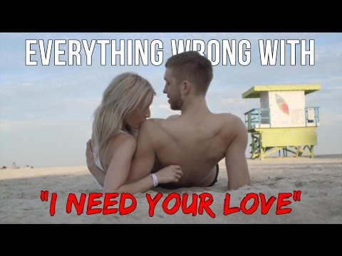 "Everything Wrong With Calvin Harris ft. Ellie Goulding - ""I Need Your Love"""
