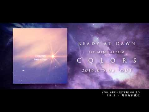 【Trailer】Ready at Dawn - COLORS