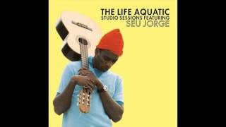Seu Jorge The Life Aquatic Studio Sessions Full Album