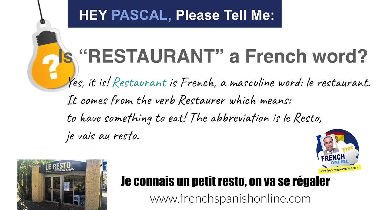 hey pascal is restaurant a french word youtube