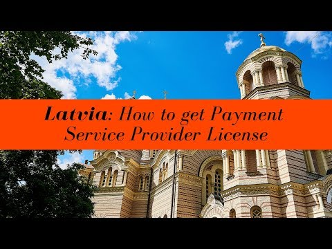 How to obtain a Latvia Payment Service Provider License