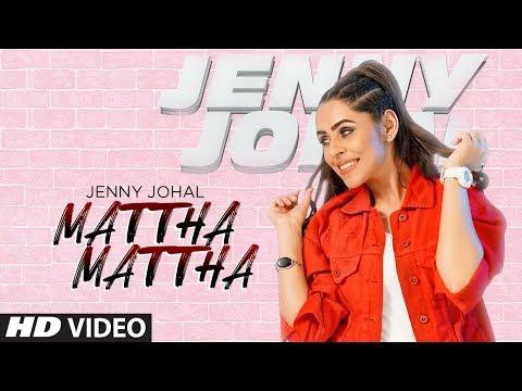 Mattha Mattha: Jenny Johal (Full Song) Jassi X | Arjan Virk | Latest Punjabi Songs 2019