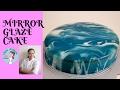 How to make a Mirror Glaze Cake