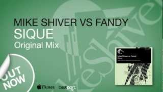 Mike Shiver Vs Fandy - Sique (Original Mix) [Captured Music]