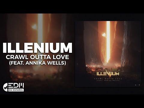 [Lyrics] Illenium - Crawl Outta Love (feat. Annika Wells) [Letra en Español]