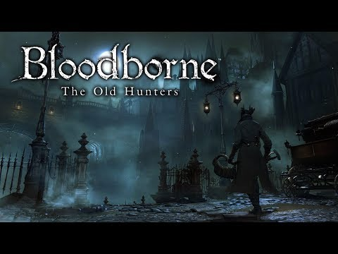 Bloodborne -The Old Hunters (DLC) - Full Game - No Commentary