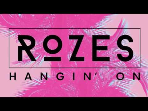 ROZES Hangin On  Audio