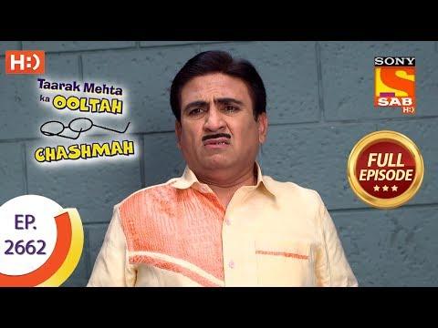Taarak Mehta Ka Ooltah Chashmah - Ep 2662 - Full Episode - 7th February, 2019