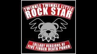 Battle Born Lullaby Versions of Five Finger Death Punch by Twinkle Twinkle Little Rock Star
