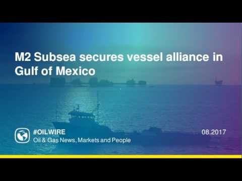 M2 Subsea secures vessel alliance in Gulf of Mexico