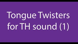 Tongue twisters for TH sound (1): Speak with a Standard British English Accent