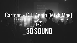cartoon c u again feat mikk mäe ncs 3d sound 3d surround use headphones